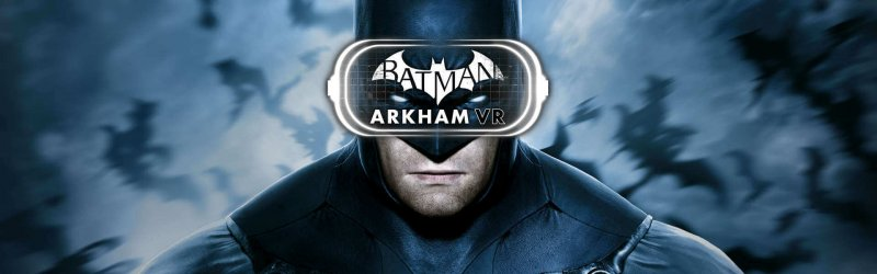 Batman: Arkham VR – Launch Trailer