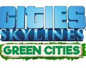 Cities: Skylines Green Cities – Neue Erweiterung veröffentlicht