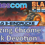 Gamescom 2018 – Blazing Chrome, Dark Devotion & Young Souls [Vlog]