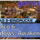 Gamescom 2018 – Tropico 6, Shadows: Awakening & Project Highrise [Vlog]