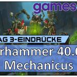 Gamescom 2018 – Exklusiver Einblick in Warhammer 40.000: Mechanicus [Vlog]