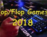 Top sowie Flop Games 2018 unserer Redaktion