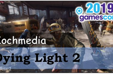 Gamescom 2019 – Dying Light 2 im Vlog
