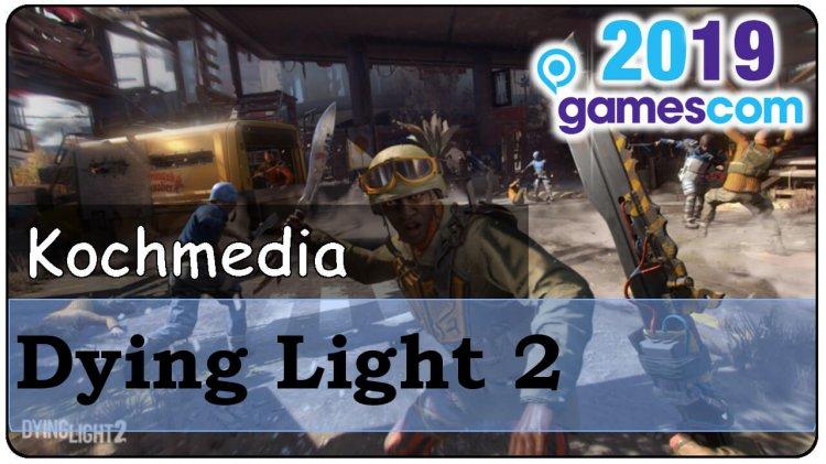 Gamescom 2019 – Dying Light 2 im Vlog