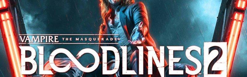 Bloodlines 2 – Neuer Trailer und Ankündigungen für Xbox Series und PS5